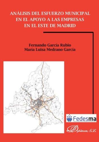 Análisis del esfuerzo municipal en el apoyo a las empresas en el este de Madrid por Fernando García Rubio