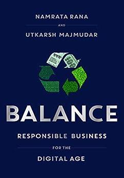 Balance: Responsible Business for the Digital Age by [Rana, Namrata, Majmudar, Utkarsh]