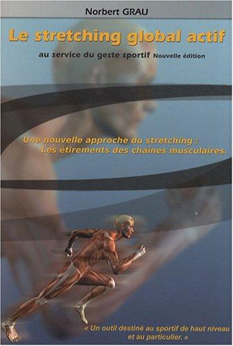 Le stretching global actif au service du geste sportif par Norbert Grau