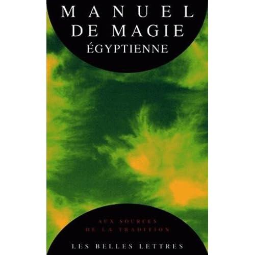 Manuel de magie égyptienne : Le Papyrus magique de Paris