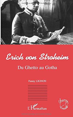 Erich von stroheim du ghetto au gotha par Fanny Lignon