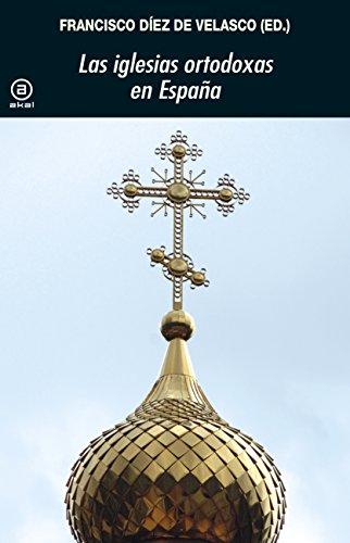 Las iglesias ortodoxas en España (Universitaria)