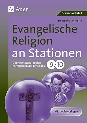 Evangelische Religion an Stationen 9-10: Übungsmaterial zu den Kernthemen des Lehrplans, Klasse 9/10 (Stationentraining SEK)