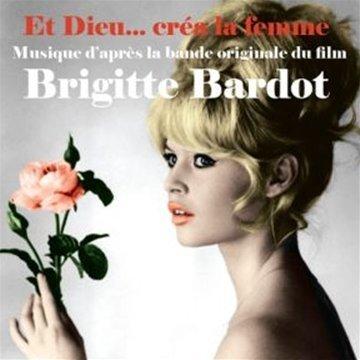 Dieu Crea Femme - Et Dieu... créa la femme - Brigitte