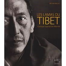Les Lamas du Tibet. L'antique sagesse de Nàlandà