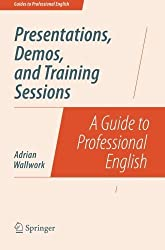 Presentations, Demos, and Training Sessions (Guides to Professional English) by Adrian Wallwork (2014-06-20)