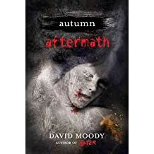 [Aftermath (Autumn) [ AFTERMATH (AUTUMN) BY Moody, David ( Author ) Mar-13-2012[ AFTERMATH (AUTUMN) [ AFTERMATH (AUTUMN) BY MOODY, DAVID ( AUTHOR ) MAR-13-2012 ] By Moody, David ( Author )Mar-13-2012 Paperback