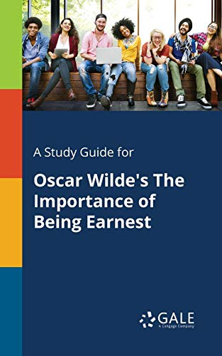 A Study Guide for Oscar Wilde's The Importance of Being Earnest por Cengage Learning Gale