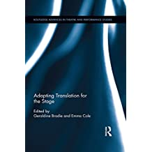 Adapting Translation for the Stage (Routledge Advances in Theatre & Performance Studies)