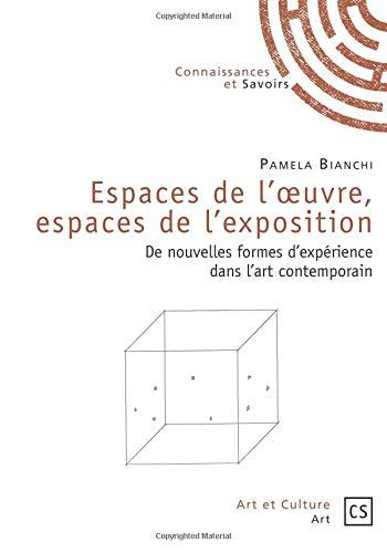 Espaces de l'œuvre, espaces de l'exposition par Pamela Bianchi