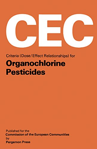 Criteria (dose/effect Relationships) For Organochlorine Pesticides: Report Of A Working Group Of Experts Prepared For The Commission Of The European Communities, ... And Safety Directorate por M. Mercier epub