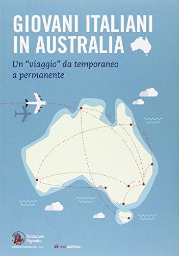 Giovani italiani in Australia. Un «viaggio» da temporaneo a permanente. Con CD-ROM