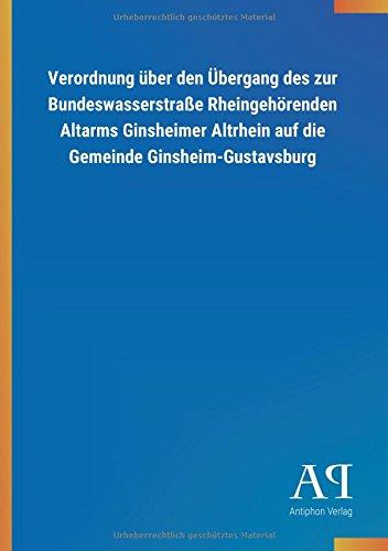 Verordnung über den Übergang des zur Bundeswasserstraße Rheingehörenden Altarms Ginsheimer Altrhein auf die Gemeinde Ginsheim-Gustavsburg
