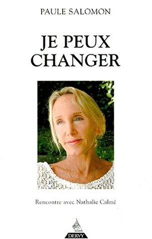 Je peux changer. Rencontre avec Nathalie Calmé