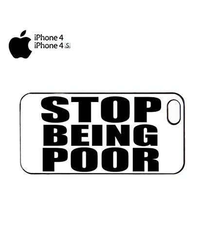 Stop Being Poor Cool Funny Mobile Phone Case Back Cover Coque Housse Etui Noir Blanc pour for iPhone 5c White Noir