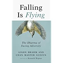Falling is Flying: The Dharma of Facing Adversity (English Edition)