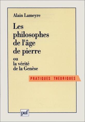 Les Philosophes de l'Age de pierre ou La Vérité de la Genèse