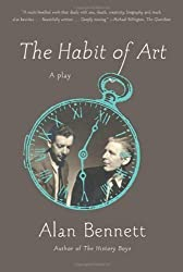 The Habit of Art: A Play by Bennett, Alan (2010) Paperback
