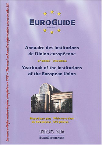 EuroGuide 2004 : Annuaire des institutions de l'Union européenne : Yearbook of the Institutions of the European Union