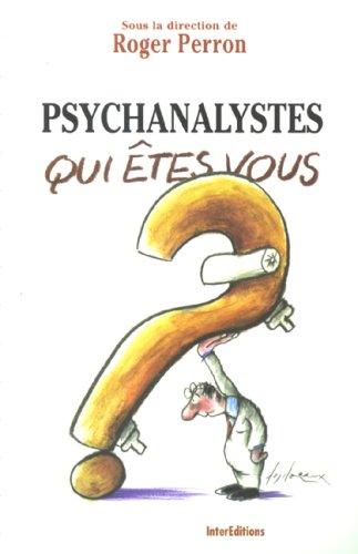 Psychanalystes, qui êtes-vous ?