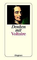 Denken mit Voltaire: Eine Auswahl aus dem Gesamtwerk (detebe)