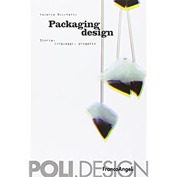 Packaging Design. Storia, Linguaggi, Progetto