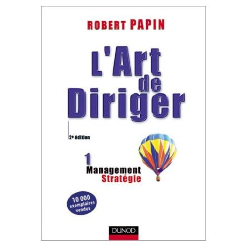 L'Art de diriger, tome 1 : Stratégie - Management