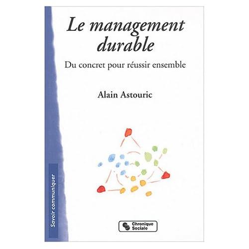 Le management durable : Du concret pour réussir ensemble