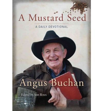 [( A Mustard Seed: A Daily Devotional [ A MUSTARD SEED: A DAILY DEVOTIONAL ] By Buchan, Angus ( Author )Sep-01-2012 Hardcover By Buchan, Angus ( Author ) Hardcover Sep - 2012)] Hardcover
