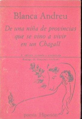 De una niña de provincias que se vino a vivir en un Chagall (Poesía Hiperión) por Blanca Andreu