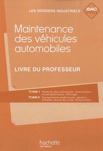 Maintenance des vhicules automobiles Bac Pro - Livre professeur - Ed.2010