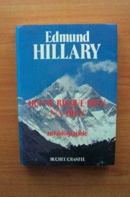 Qui ne risque rien, n'a rien. Autobiographie. par Edmund Hillary