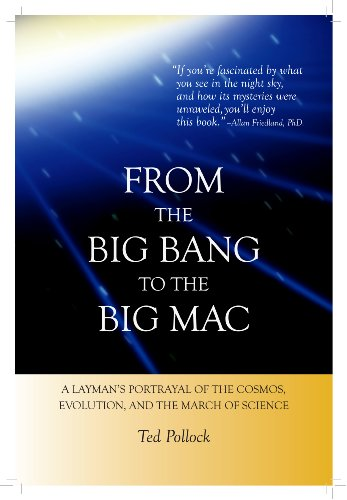 from-the-big-bang-to-the-big-mac-a-laymans-portrayal-of-the-cosmos-evolution-and-the-march-of-scienc