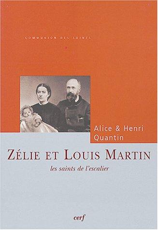 Zélie et Louis Martin : Les saints de l'escalier