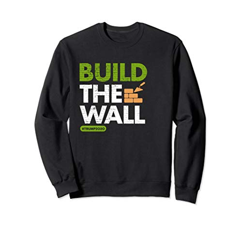 Baue die Mauer! Konservative Pro Trump Rallye Sweatshirt