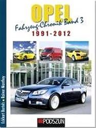 Opel Fahrzeug-Chronik 03: 1991-2012