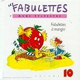 fabulettes vol. 10 (Les ) : fabulettes à manger  
