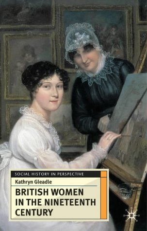 British Women in the Nineteenth Century (Social History in Perspective)