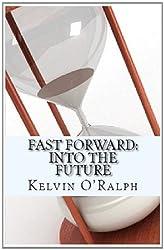 Fast Forward: Into The Future (English Edition)