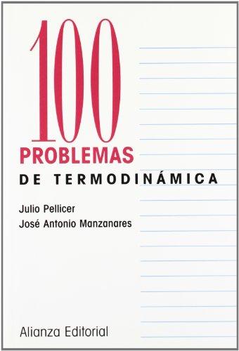 100 problemas de Termodinámica (Cien Problemas) por José Antonio Manzanares Andreu