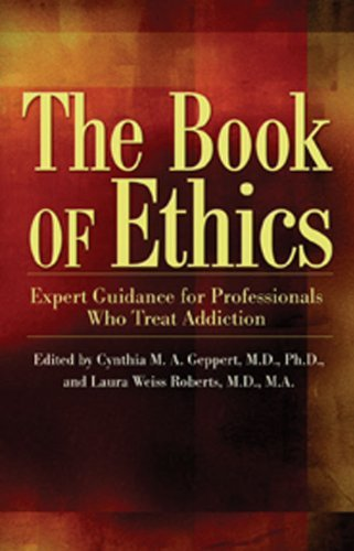 The Book of Ethics: Expert Guidance For Professionals Who Treat Addiction by Laura Weiss Roberts M.D. (2008-06-25)
