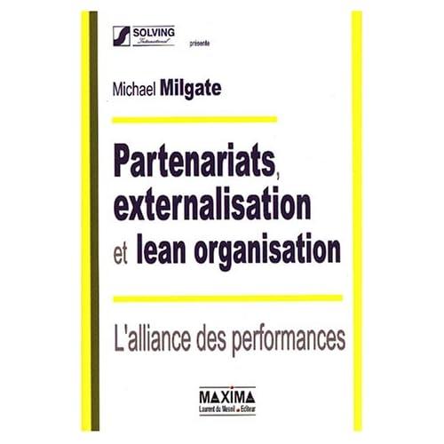 Partenariats, externalisation et lean organisation : l'alliance des performances