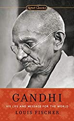 Gandhi: His Life and Message for the World (Signet Classics)