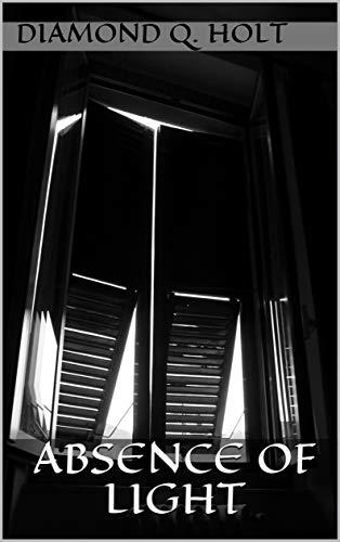 Absence of Light (English Edition) eBook: Diamond Q. Holt: Amazon ...