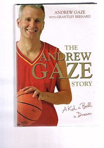 Gaze-ball (The Andrew Gaze Story: A Kid, a Ball, a Dream)