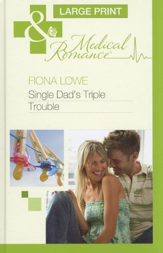 Single Dad's Triple Trouble (Mills & Boon Medical Romance)