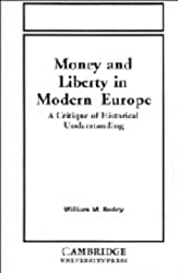 Money and Liberty in Modern Europe: A Critique of Historical Understanding by William M. Reddy (1987-01-30)