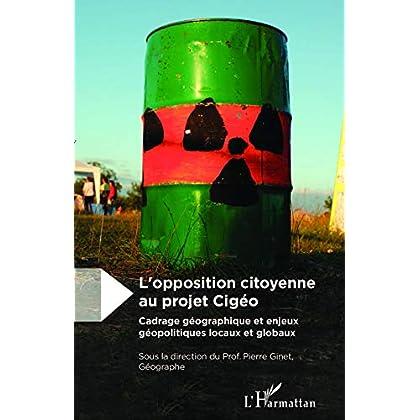 L'opposition citoyenne au projet Cigéo : Cadrage géographique et enjeux géopolitiques locaux et globaux