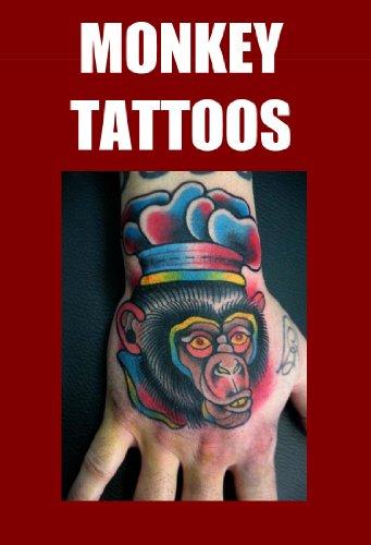 Monkey Tattoo Designs: Ideas & Designs (English Edition)
