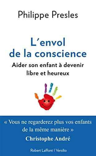 L'envol de la conscience: aider son enfant à ...